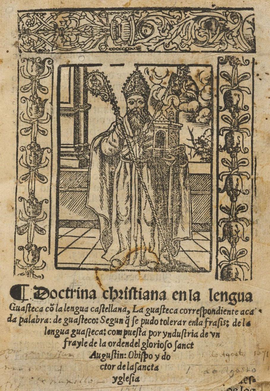 Juan de la Cruz, Augustinian.  Doctrina christiana en la lengua guasteca co[n] la lengua castellana, 1571. LMC5 J8703 571d