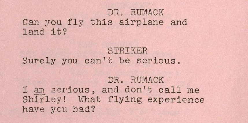 Abrams, Jim, David Zucker and Jerry Zucker. Airplane! : typescript mimeograph copy, 1979. MS Thr 401 (Box 1, folder 1)