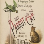 "Sheet music featuring the Grossmith family. ""The parrot and the cat."" MS Thr 853 (10)"