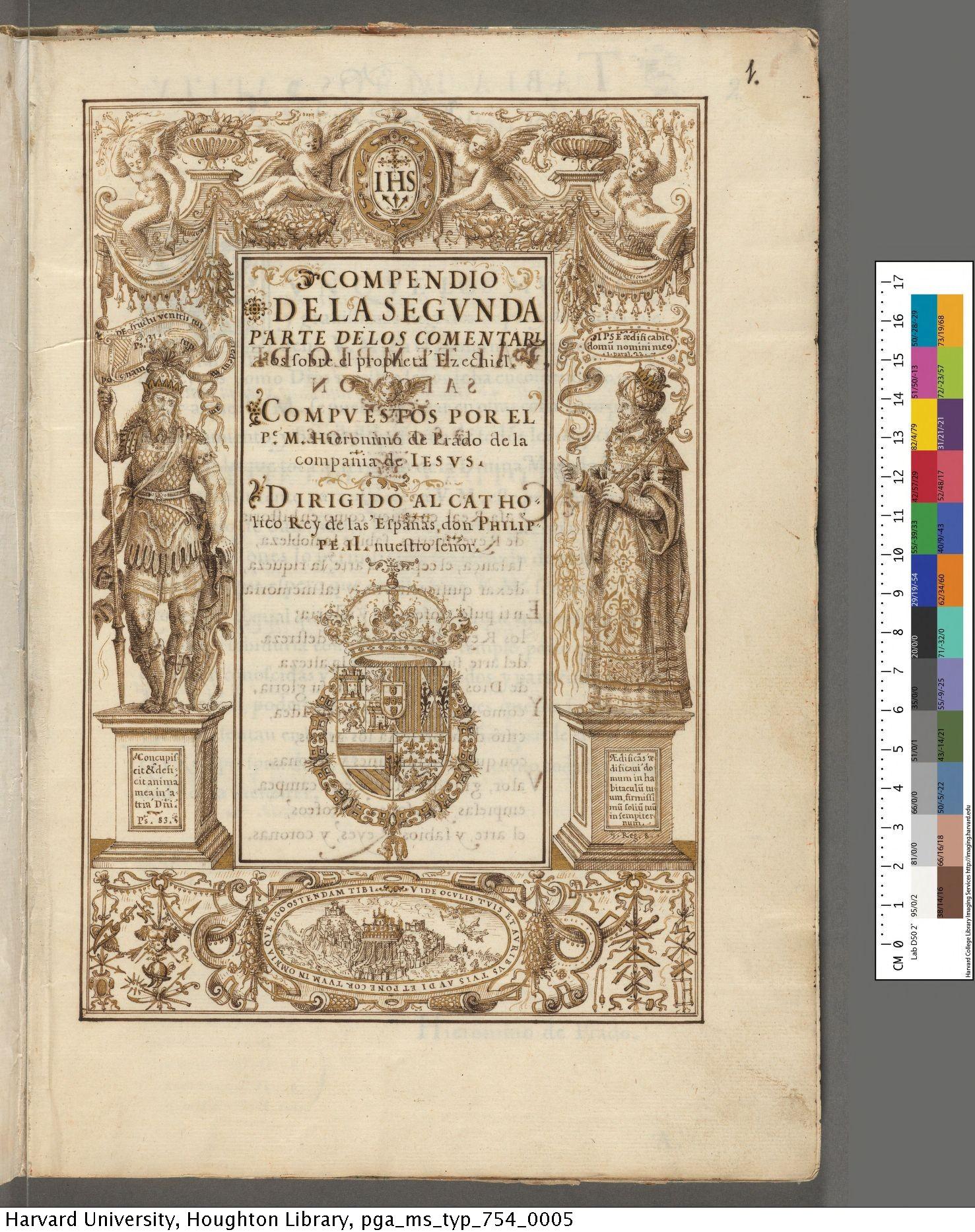 Prado, Jerónimo de, 1547-1595. Compendio de la segunda parte de los comentarios sobre el propheta Ezechiel / compuestos por el P. M. Hieronimo de Prado de la compania de Iesus : manuscript, [before 1596]. MS Typ 754
