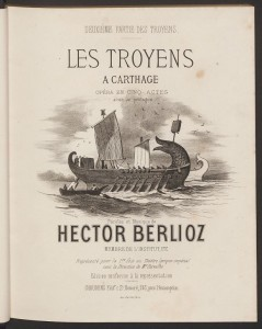 Hector Berlioz, Title page, Les Troyens à Carthage . Merritt Room Mus 628.3.654 PHI