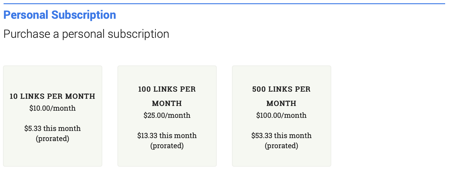 Image of personal subscription options. 10 links per month cost $10 per month. 100 links per month cost $25 per month. 500 links per month cost $100 per month.