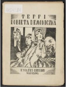 Tėffi, N. A. Kobieta demoniczna. Warszawa : Książki Ciekawe, [ca 1922]. HOLLIS # 002193683