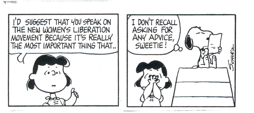 ... one from 1970 where an uncharacteristically timid Lucy Van Pelt is  interrupted while attempting to explain the contemporary feminist movement  to Snoopy.